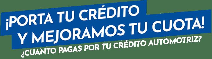 ¡porta tu crédito Y mejoramos tu cuota!